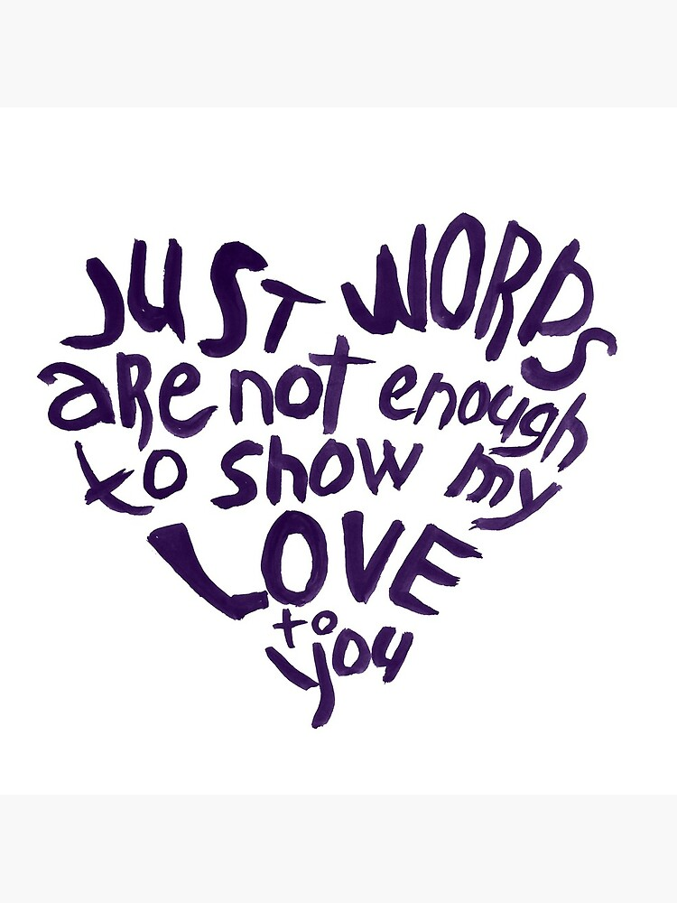 Just words are not enough to show my love to you by syrykh