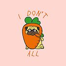 I don't carrot all by Huebucket