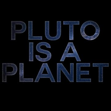 Pluto Is A Planet by LiquidBass