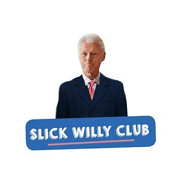 Slick Willy Club by TeeJB