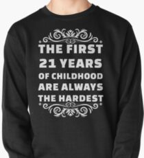 21st Birthday Shirt | 21 Years Old | First 21 Years Funny Tee Pullover