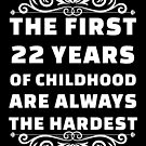 22nd Birthday Shirt | 22 Years Old | First 22 Years Funny Tee by wantneedlove