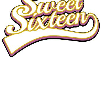 Sweet Sixteen T Shirtsand Aparel by AxTT