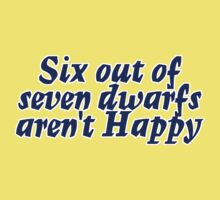 Six out of seven dwarfs aren't Happy