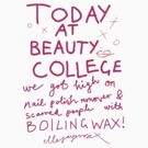 Today at Beauty School by ellejayerose
