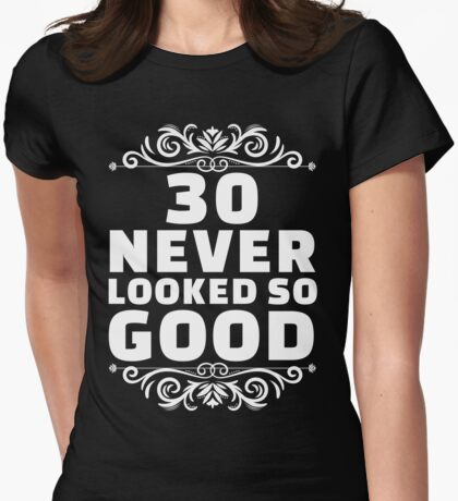 30th Birthday Gifts | 30 Years Old | 30 Never Looked So Good T-Shirt