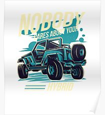 Nobody Cares About Your Hybrid 4 Wheel Drive Poster