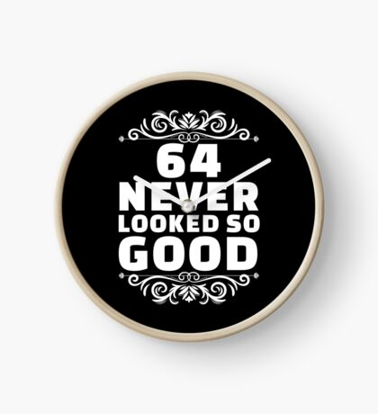 64th Birthday Gifts | 64 Years Old | 64 Never Looked So Good Clock