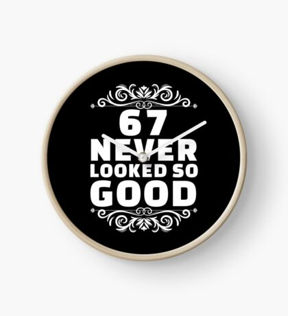 67th Birthday Gifts | 67 Years Old | 67 Never Looked So Good Clock