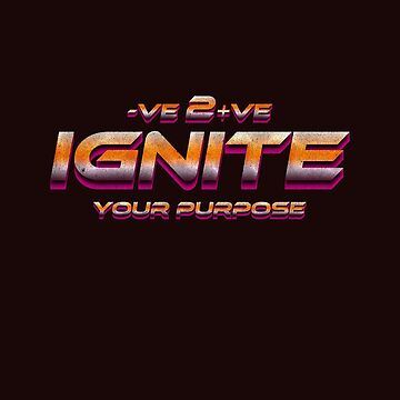 Ignite Your Purpose Positive To Negative Shirt Retro Gold by thespottydogg