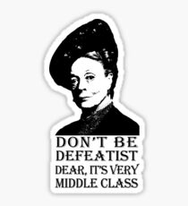 Don't be Defeatist Dear Sticker