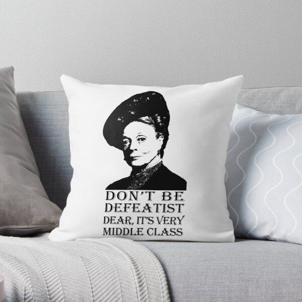 Don't be Defeatist Dear Throw Pillow