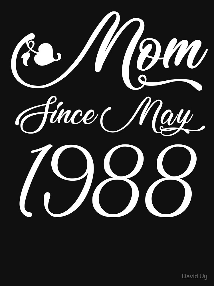 Mothers Day Christmas Funny Mom Gifts - Mom Since May 1988 by daviduy