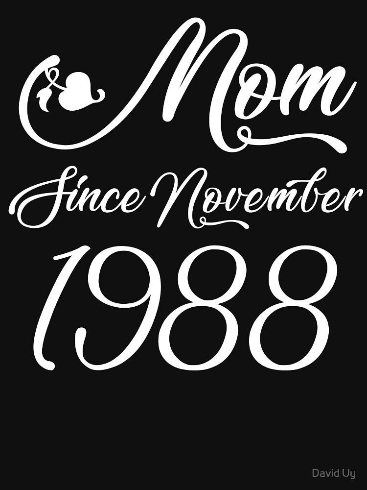 Mothers Day Christmas Funny Mom Gifts - Mom Since November 1988 by daviduy