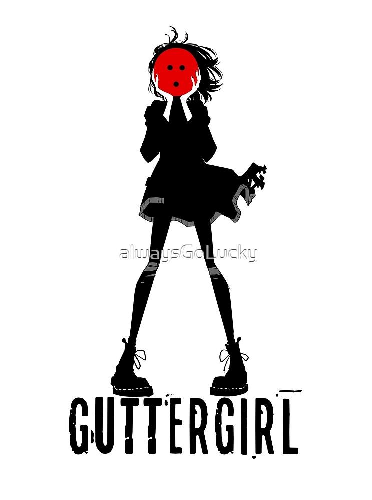 Guttergirl  by alwaysGoLucky