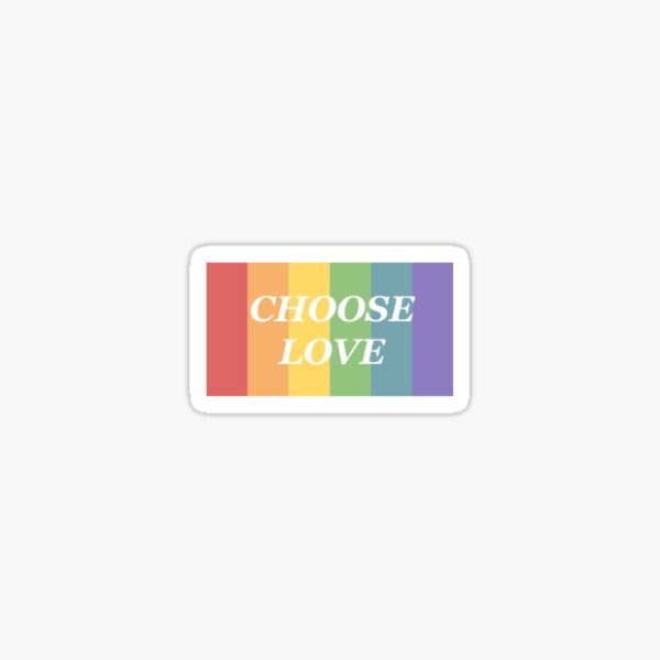 choose love Sticker