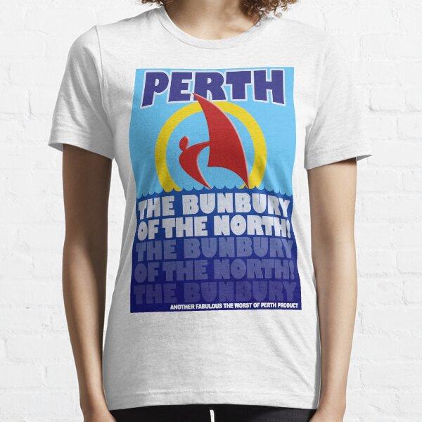 Perth, the Bunbury of the North Essential T-Shirt