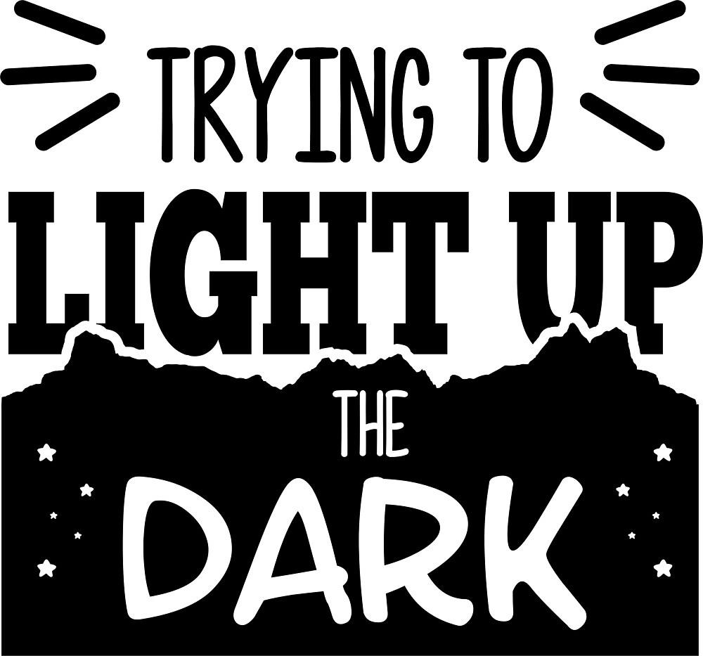 Light Up The Dark by scorpiohead