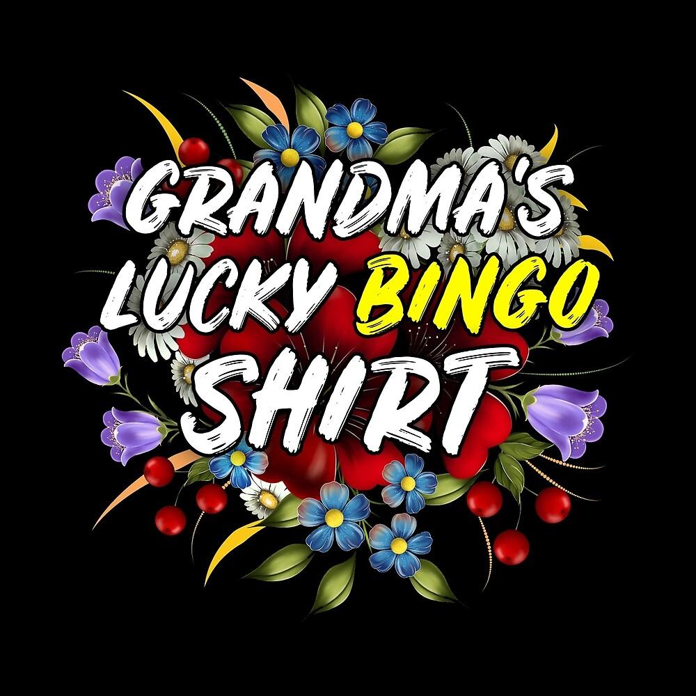 Funny Grandma Gift - Grandma Lucky Bingo Shirt by FDST-shirts