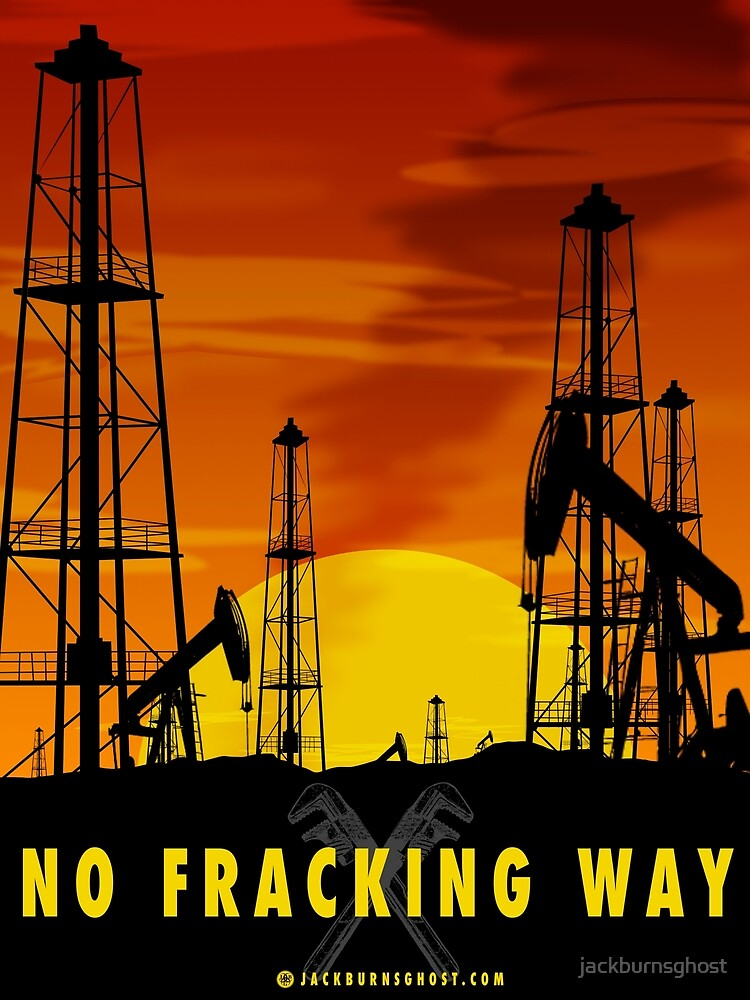 No Fracking Way by jackburnsghost
