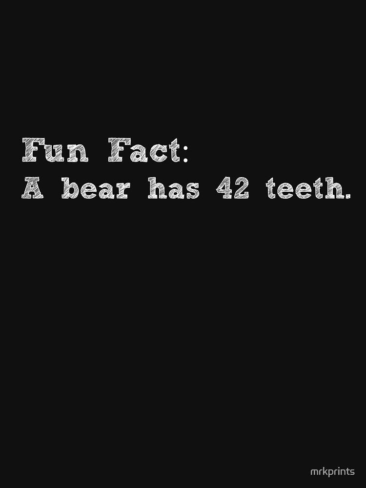 Fun Fact Bear Apparel by mrkprints