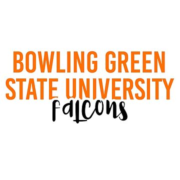 Bowling Green State University - Style 11 by caroowens