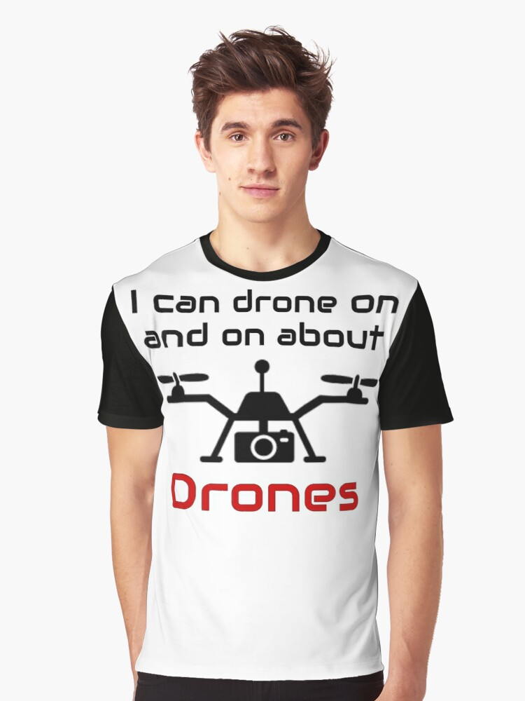 Drone Pilot I Can drone On and On Ddrone Lover Graphic T-Shirt Front