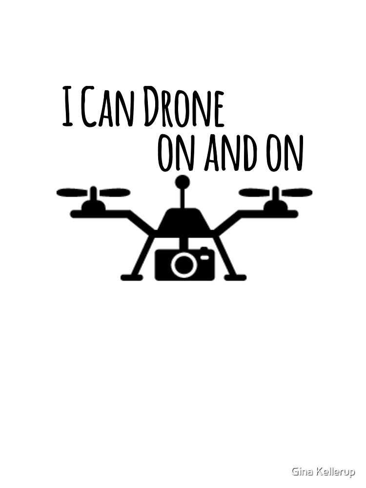 Drone Lover I can Drone On and On Drone Pilot by KanigMarketplac