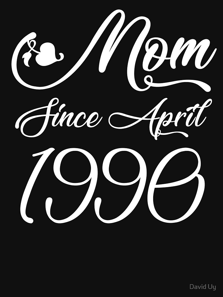 Mothers Day Christmas Funny Mom Gifts - Mom Since April 1990 by daviduy