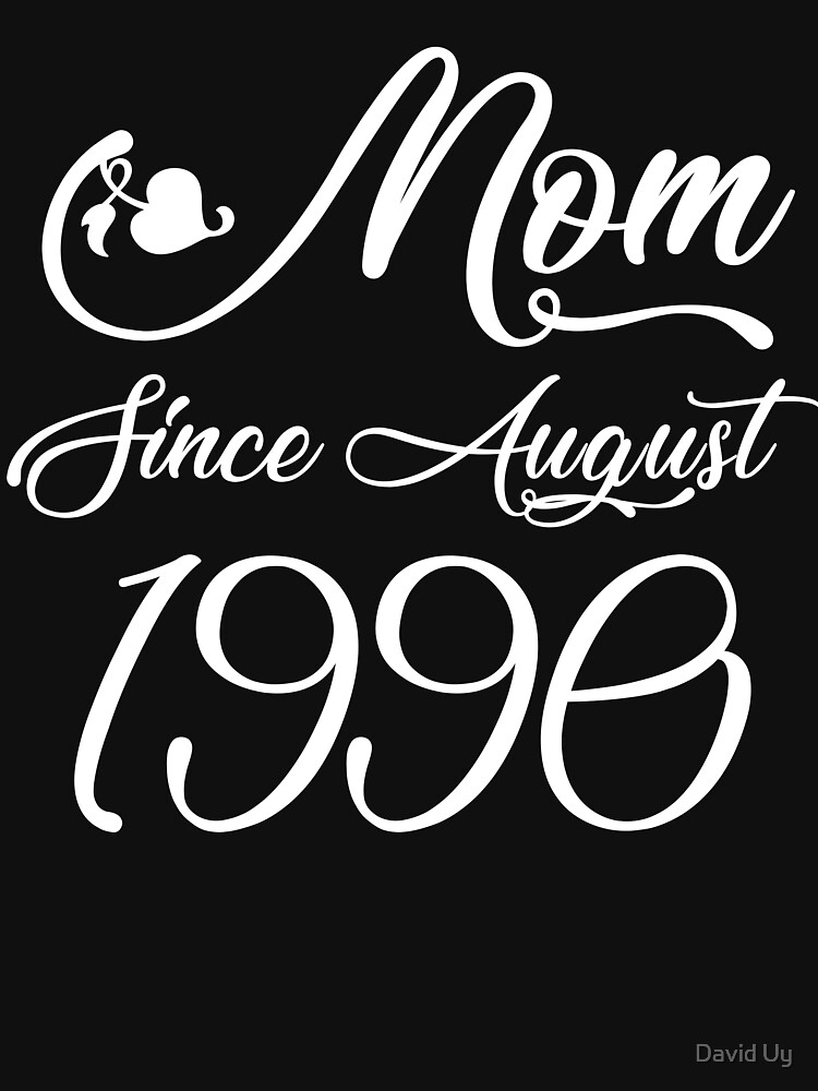 Mothers Day Christmas Funny Mom Gifts - Mom Since August 1990 by daviduy