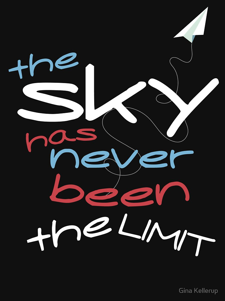 Inspirational The Sky Has Never Been the Limit by KanigMarketplac