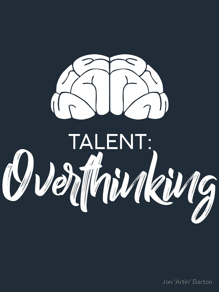 Talent   Overthinking by WordvineMedia