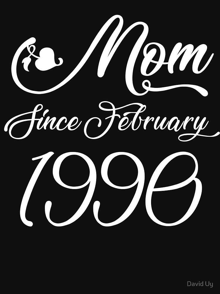 Mothers Day Christmas Funny Mom Gifts - Mom Since February 1990 by daviduy