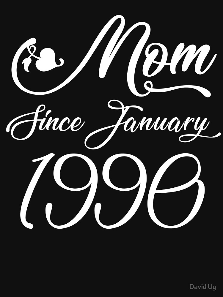 Mothers Day Christmas Funny Mom Gifts - Mom Since January 1990 by daviduy