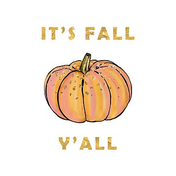 It's Fall Y'all Pumpkin Illustration by jmac111