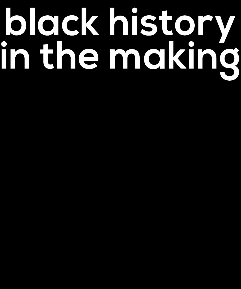 Black History in the Making by onyxdefiant