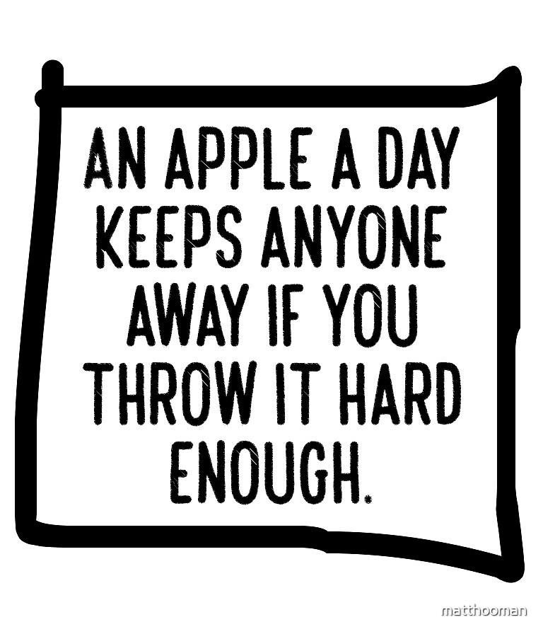 An apple a day keeps anyone away... Funny, Sarcastic Coffee Mug (11oz) by matthooman