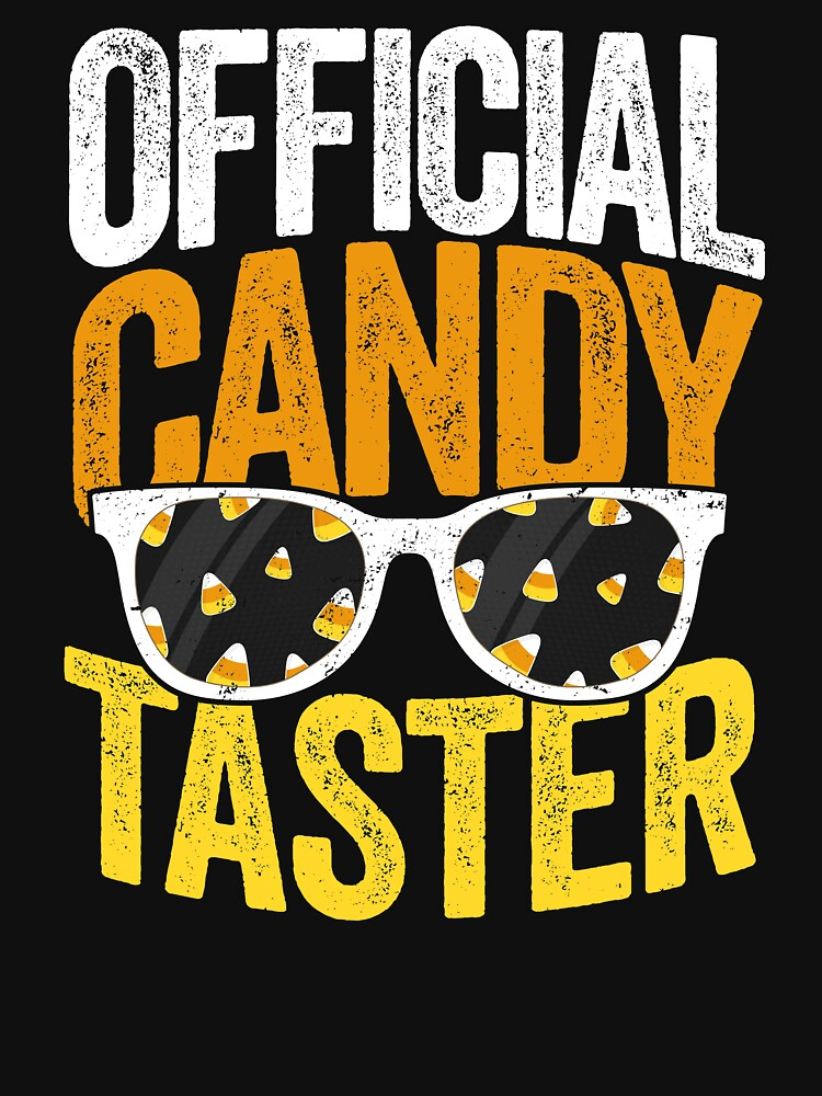 Official Candy Taster Halloween T-Shirt Trick or Treat by 14thFloor