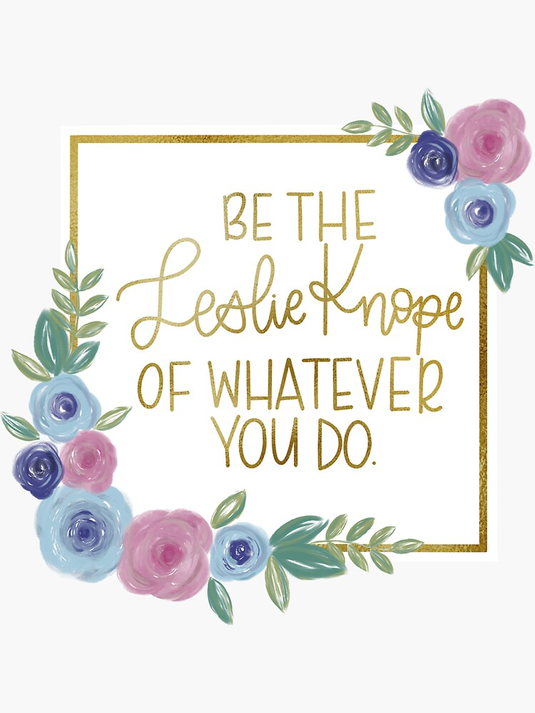 Be the Leslie Knope of whatever you do by Ohmyposhdesigns