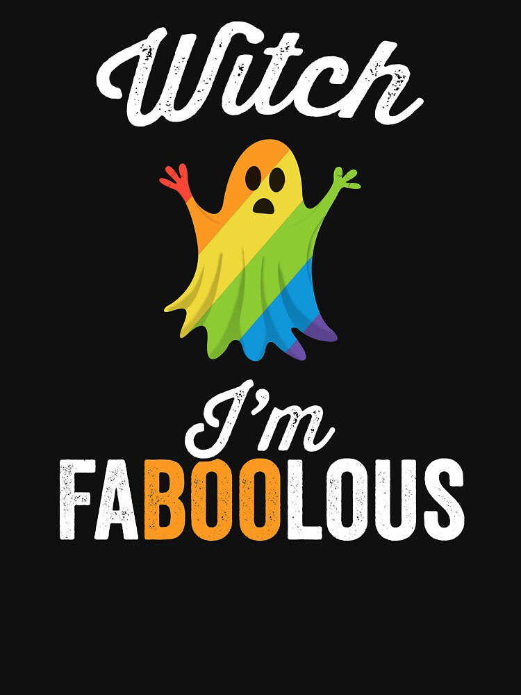 Witch I'm Faboolous (Fabulous) Halloween Shirt LGBT Party by 14thFloor