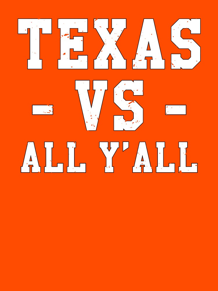 Texas VS All Y'All Football Gameday by TurboRights