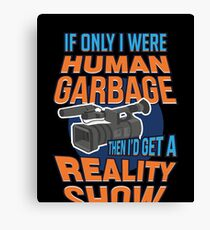 Reality Show Gifts | If Only I Were Human Garbage Canvas Print