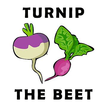 Funny Turnip The Beet Art by jmac111