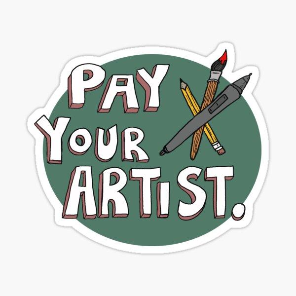 PAY YOUR ARTIST Sticker