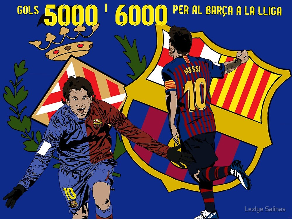 Messi goals 5000 and 6000 by Lezlye Salinas