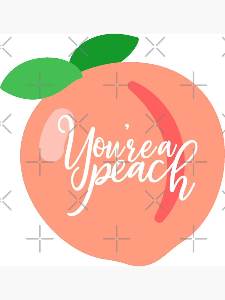 You're a Peach by madisonbaber