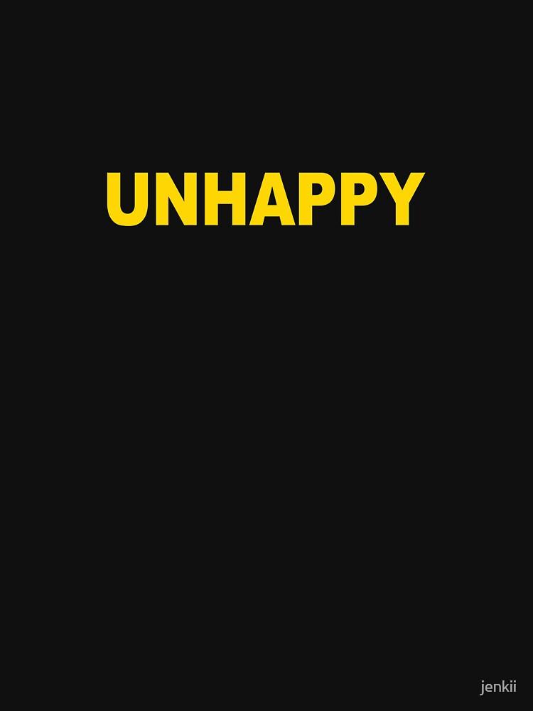 UNHAPPY by jenkii