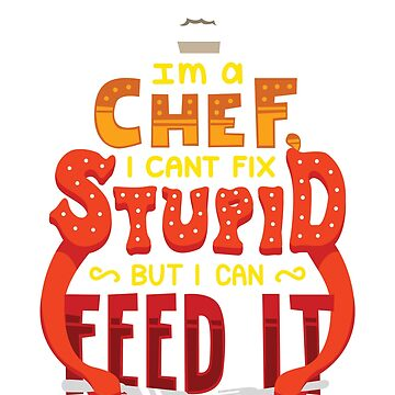 I'm A Chef, funny cook shirt, culinary gift, cook t-shirt by mjacobp