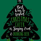 Christmas Cheers Singing Loud and Drinking Beer Design by digitalbarn
