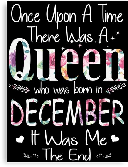 Once Upon A Time There Was A Queen Who Was Born In December by TheTaurus